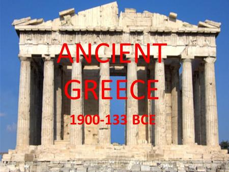 ANCIENT GREECE 1900-133 BCE. Agenda Bellringer (10 min) Circle Map (10 min) Notes (30 min) Letter (20 min) Fall of Rome Video and Questions (15 min) Project.