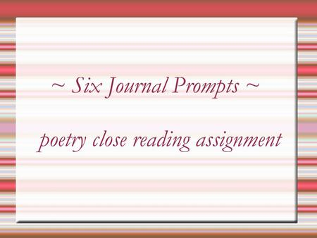 ~ Six Journal Prompts ~ poetry close reading assignment.