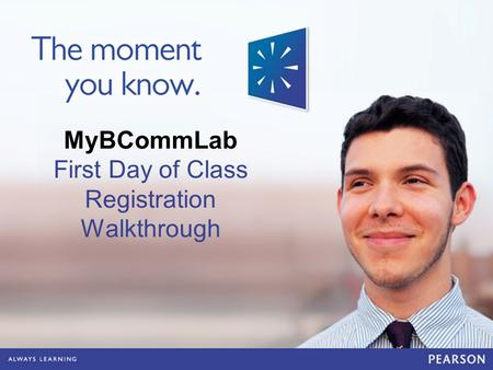 MyBCommLab First Day of Class Registration Walkthrough.