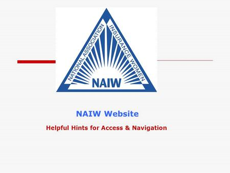 Helpful Hints for Access & Navigation NAIW Website.