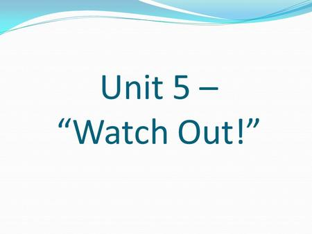 "Unit 5 – ""Watch Out!"". Introduction New Topics Case Structures New Functions Less? Comparison Function Ultrasonic Sensor."