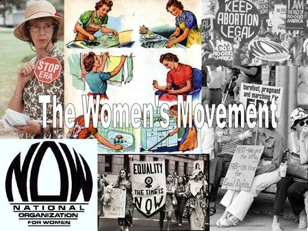 The Women's Movement.
