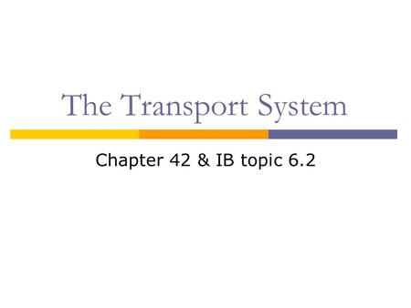 The Transport System Chapter 42 & IB topic 6.2. The transport system  Mammals have a closed circulation Blood is pumped by the heart and circulated in.