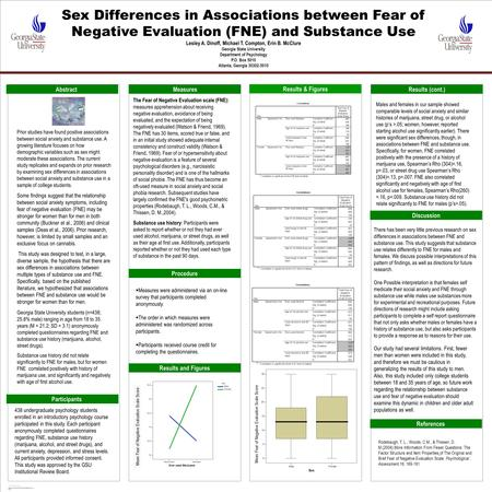 POSTER TEMPLATE BY: www.PosterPresentations.c om Sex Differences in Associations between Fear of Negative Evaluation (FNE) and Substance Use Lesley A.