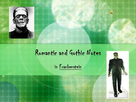 Romantic and Gothic Notes in Frankenstein. Novel Background Frankenstein was created on a cold and stormy night. Percy Bysshe Shelley, Mary Shelley and.