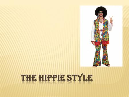  The hippie subculture was originally a youth movement that arose in the United States during the mid- 1960s and spread to other countries around the.