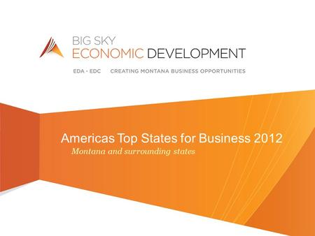 Americas Top States for Business 2012 Montana and surrounding states.