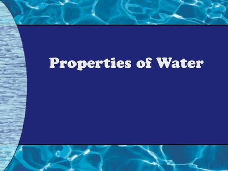 Properties of Water. Life depends on Hydrogen bonds in water Water is a polar molecule. – Polar molecules have slightly charged regions. – Nonpolar molecules.