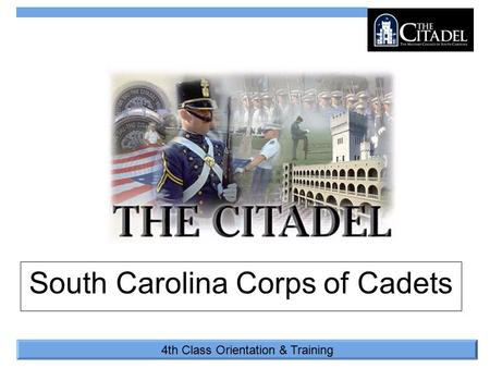 4th Class Orientation & Training South Carolina Corps of Cadets.