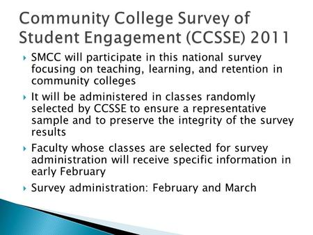  SMCC will participate in this national survey focusing on teaching, learning, and retention in community colleges  It will be administered in classes.