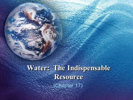 Water: The Indispensable Resource (Chapter 17). 1,600 cubic metres The amount or water used annually in Canada per capita for all purposes. Of the 29.