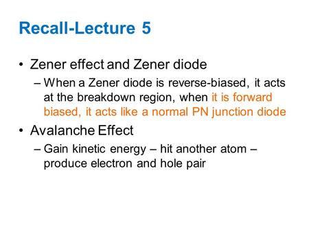 Recall-Lecture 5 Zener effect and Zener diode Avalanche Effect