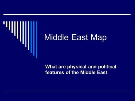 Middle East Map What are physical and political features of the Middle East.