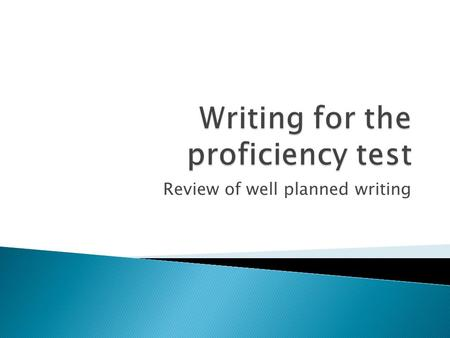 Review of well planned writing.  Look closely at the topic that you are given to write about  Underline, circle or highlight any key words that clue.