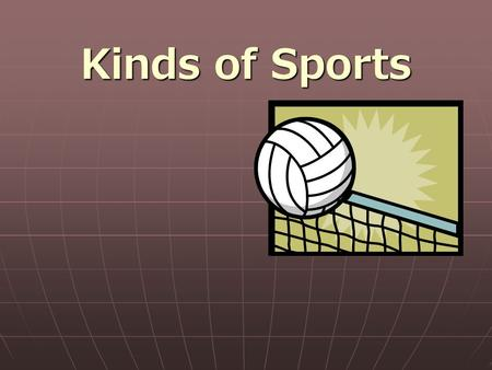 Kinds of Sports.