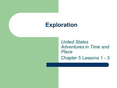 Exploration United States Adventures in Time and Place Chapter 5 Lessons 1 - 3.