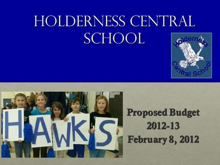 Holderness Central School Proposed Budget 2012-13 February 8, 2012.