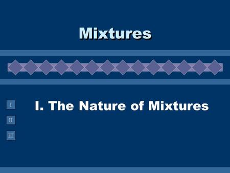 I. The Nature of Mixtures