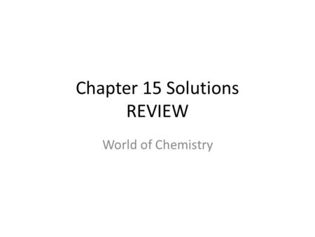 Chapter 15 Solutions REVIEW