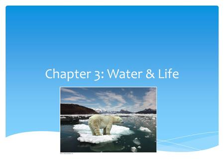 Chapter 3: Water & Life. 1.I can explain the significance of polar covalent and hydrogen bonds within and between water molecules. a.I can determine how.
