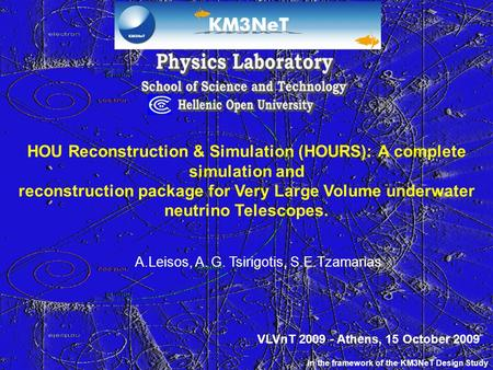 HOU Reconstruction & Simulation (HOURS): A complete simulation and reconstruction package for Very Large Volume underwater neutrino Telescopes. A.Leisos,