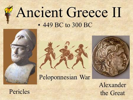 Ancient Greece II 449 BC to 300 BC Peloponnesian War