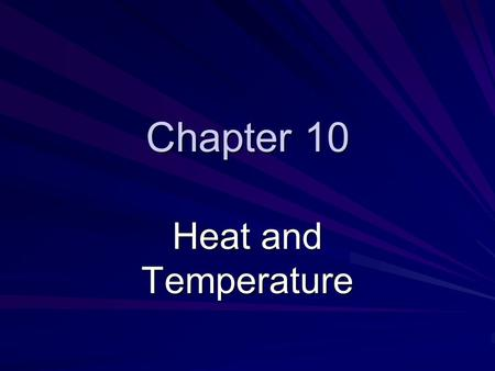Chapter 10 Heat and Temperature. Temperature Page 324 Temperature is proportional to the average kinetic energy of an object.