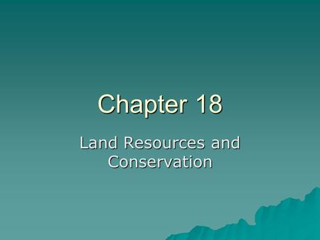 Chapter 18 Land Resources and Conservation. Vocabulary  Urban- city/high density  Rural- sparsely populated areas.