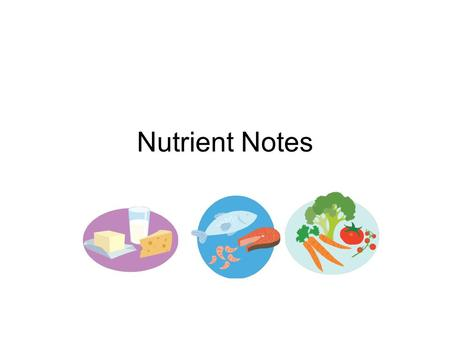 Nutrient Notes. Proteins Proteins: nutrients that are needed to build, repair, and maintain body cells and tissues. -complete: meat, poultry, fish, eggs,