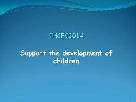 "Support the development of children 1. What is child development? Berk (2000, p.4) defines child development as ""a field of study devoted to understanding."