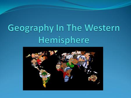 Geography In The Western Hemisphere
