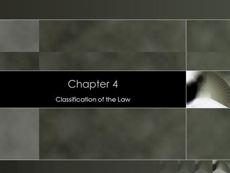Chapter 4 Classification of the Law. 2 Substantive and Procedural Law o Substantive Law o Defines our legal rights and duties o e.g. we have a duty to.