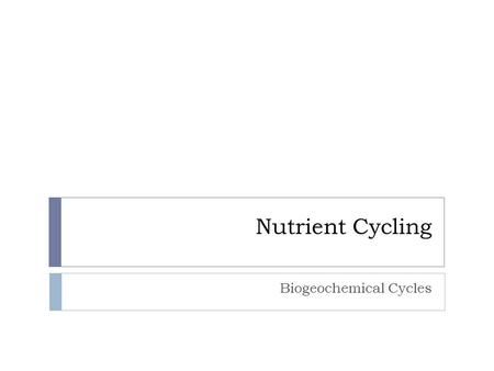 Nutrient Cycling Biogeochemical Cycles Energy vs. Matter  Energy flows throughout an ecosystem in ONE direction from the sun to autotrophs to heterotrophs.