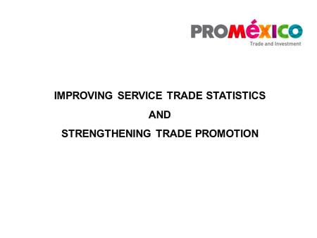 IMPROVING SERVICE TRADE STATISTICS AND STRENGTHENING TRADE PROMOTION.