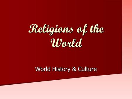 Religions of the World World History & Culture. Judaism Oldest of the Middle East Religions Oldest of the Middle East Religions Supreme Being - God Yahweh,
