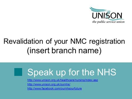 Speak up for the NHS    Revalidation.