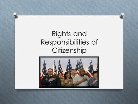 Rights and Responsibilities of Citizenship. Who is an American citizen? 1. 2. 4. 2. 3. 6.. 5. 5. 6.