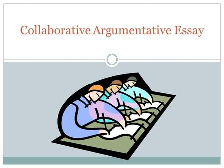 Collaborative Argumentative Essay