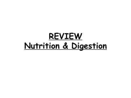 REVIEW Nutrition & Digestion. 1. Explain what a food label tells you. The nutritional facts found in processed foods.