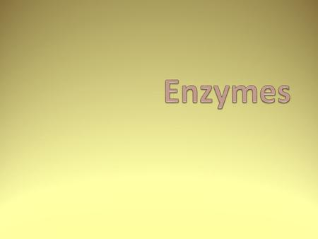 Objectives Students should know : That enzymes act as catalysts lowering activation energy through the formation of enzymesubstrate complexes. The lock.