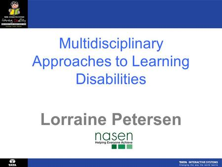 Multidisciplinary Approaches to Learning Disabilities Lorraine Petersen.