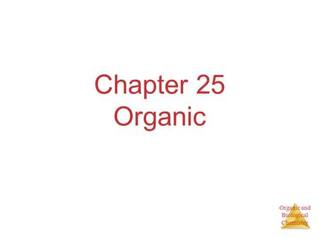 Organic and Biological Chemistry Chapter 25 Organic.