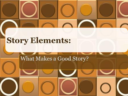 Story Elements: What Makes a Good Story?. What elements make a good story? setting protagonist antagonist characterization plot conflict exposition rising.