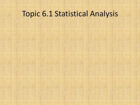 Topic 6.1 Statistical Analysis. Lesson 1: Mean and Range.