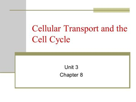 Cellular Transport and the Cell Cycle