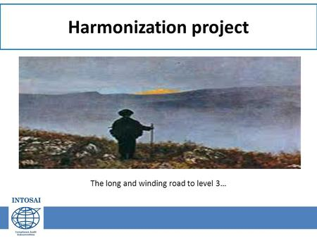 Harmonization project The long and winding road to level 3…