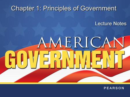 Chapter 1: Principles of Government
