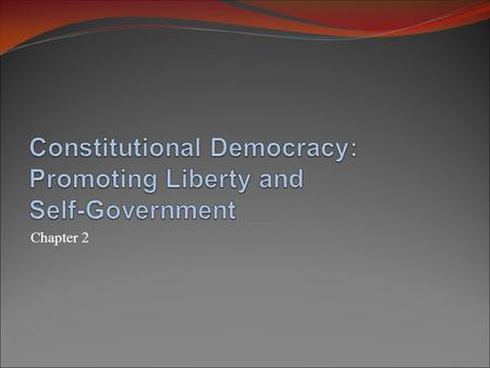 Constitutional Democracy: Promoting Liberty and Self-Government