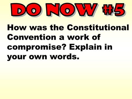 How was the Constitutional Convention a work of compromise? Explain in your own words.