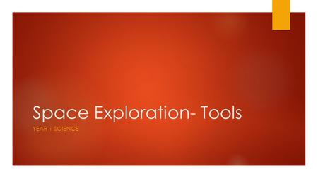 Space Exploration- Tools